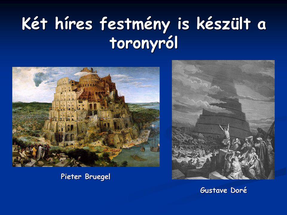 Két híres festmény is készült a toronyról Pieter Bruegel Gustave Doré