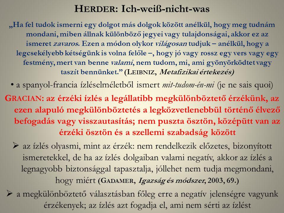 """H ERDER : Ich-weiß-nicht-was """"Ha fel tudok ismerni egy dolgot más dolgok között anélkül, hogy meg tudnám mondani, miben állnak különböző jegyei vagy tulajdonságai, akkor ez az ismeret zavaros."""