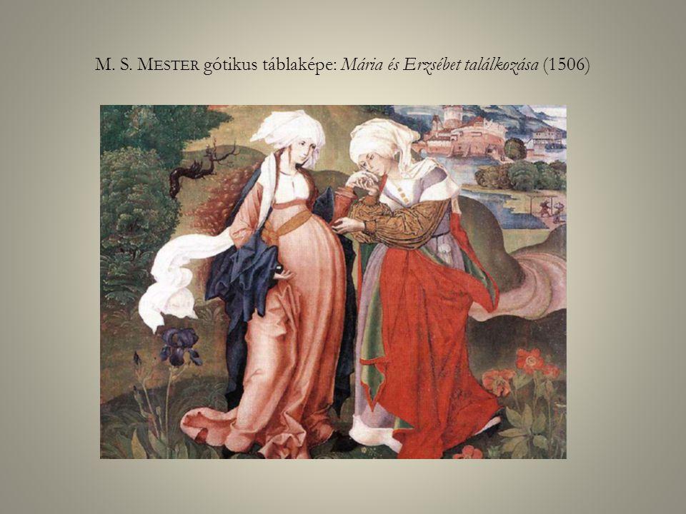 M. S. M ESTER gótikus táblaképe: Mária és Erzsébet találkozása (1506)