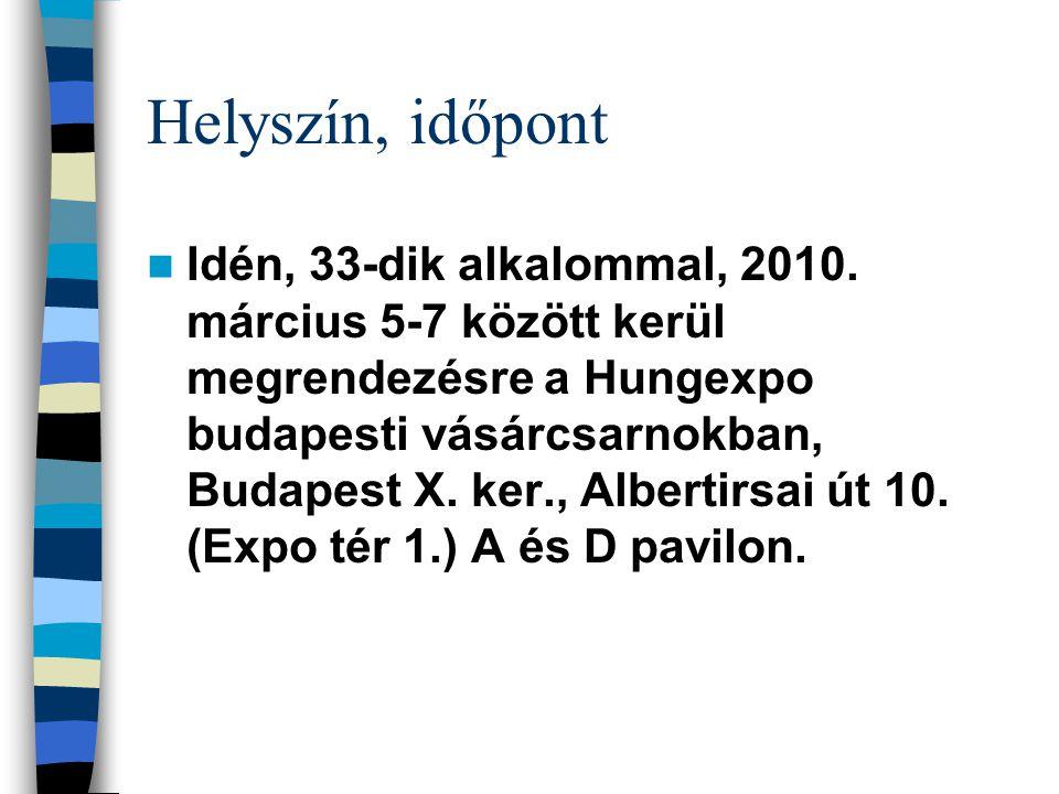 Helyszín, időpont Idén, 33-dik alkalommal, 2010.