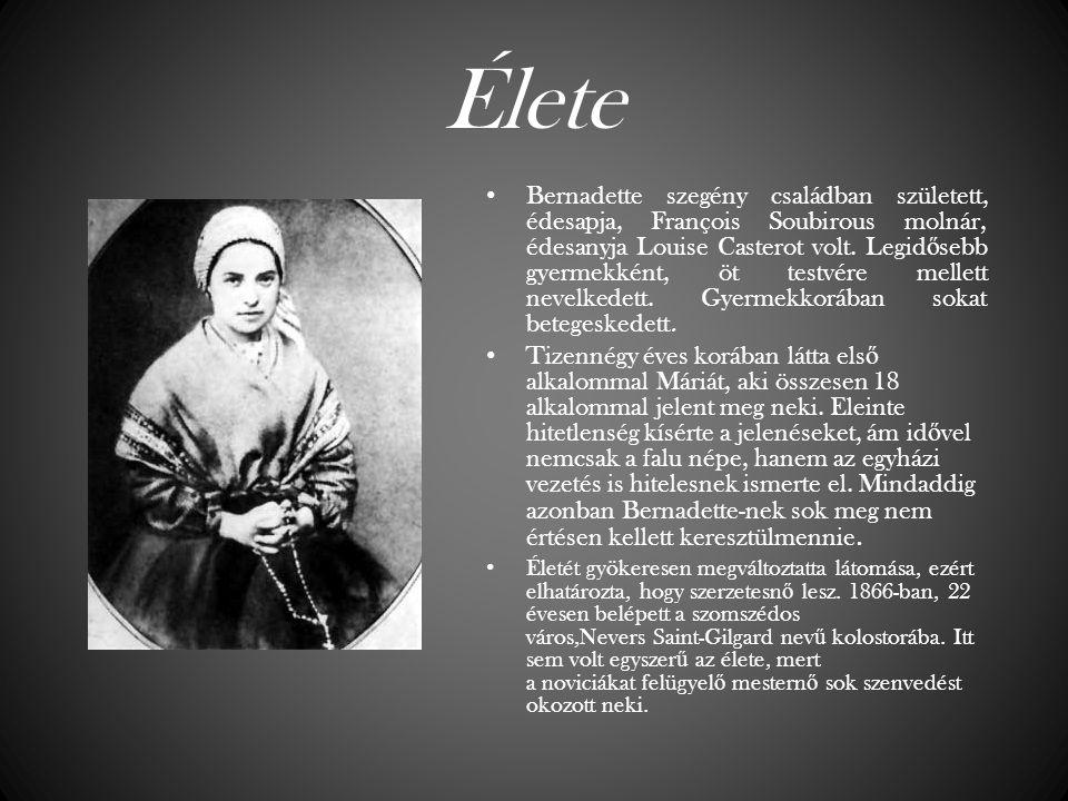 Élete Bernadette szegény családban született, édesapja, François Soubirous molnár, édesanyja Louise Casterot volt. Legid ő sebb gyermekként, öt testvé