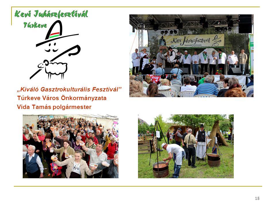 """18 """"Kiváló Gasztrokulturális Fesztivál"""" Túrkeve Város Önkormányzata Vida Tamás polgármester"""