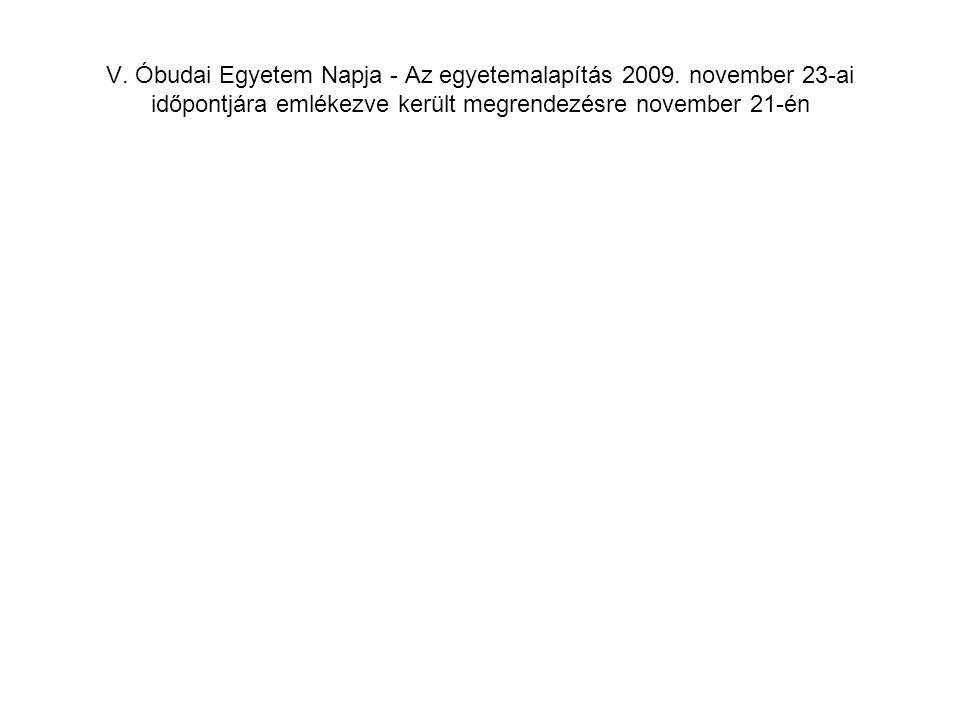 V. Óbudai Egyetem Napja - Az egyetemalapítás 2009.