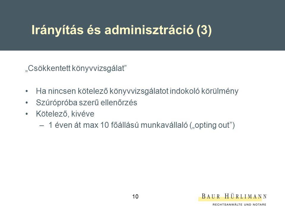 """10 Irányítás és adminisztráció (3) """"Csökkentett könyvvizsgálat"""" Ha nincsen kötelező könyvvizsgálatot indokoló körülmény Szúrópróba szerű ellenőrzés Kö"""