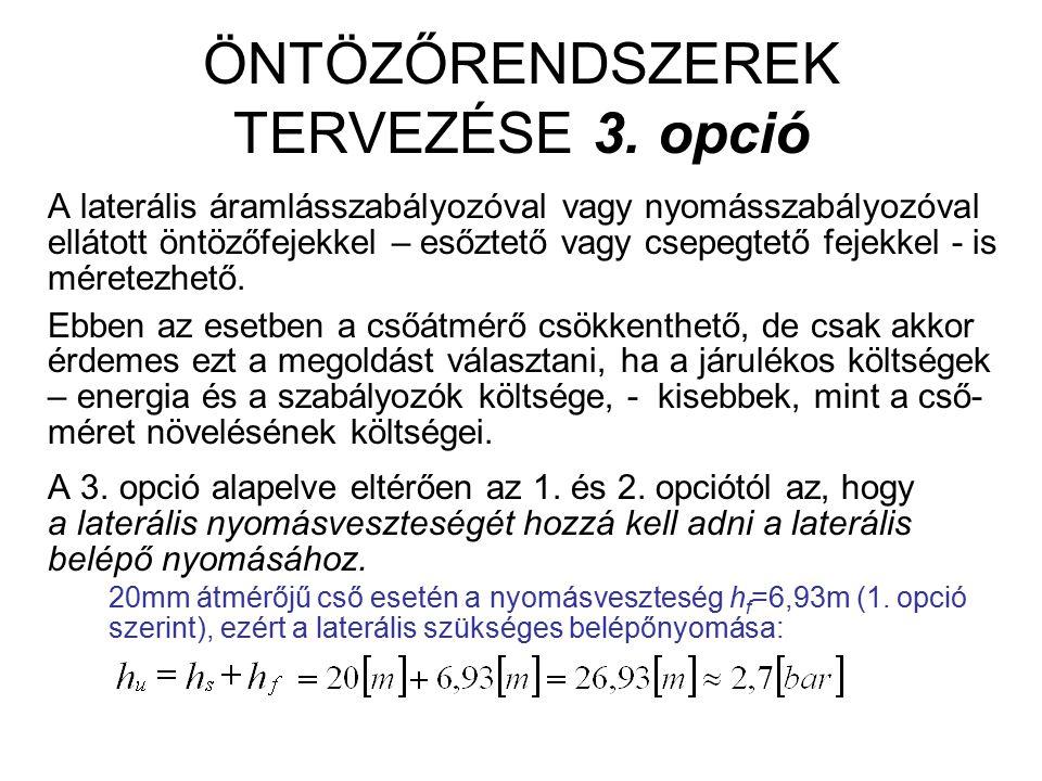 ÖNTÖZŐRENDSZEREK TERVEZÉSE 3.