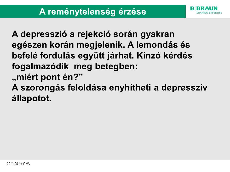 sl | Page9 2013.06.01.DNN A reménytelenség érzése A depresszió a rejekció során gyakran egészen korán megjelenik.