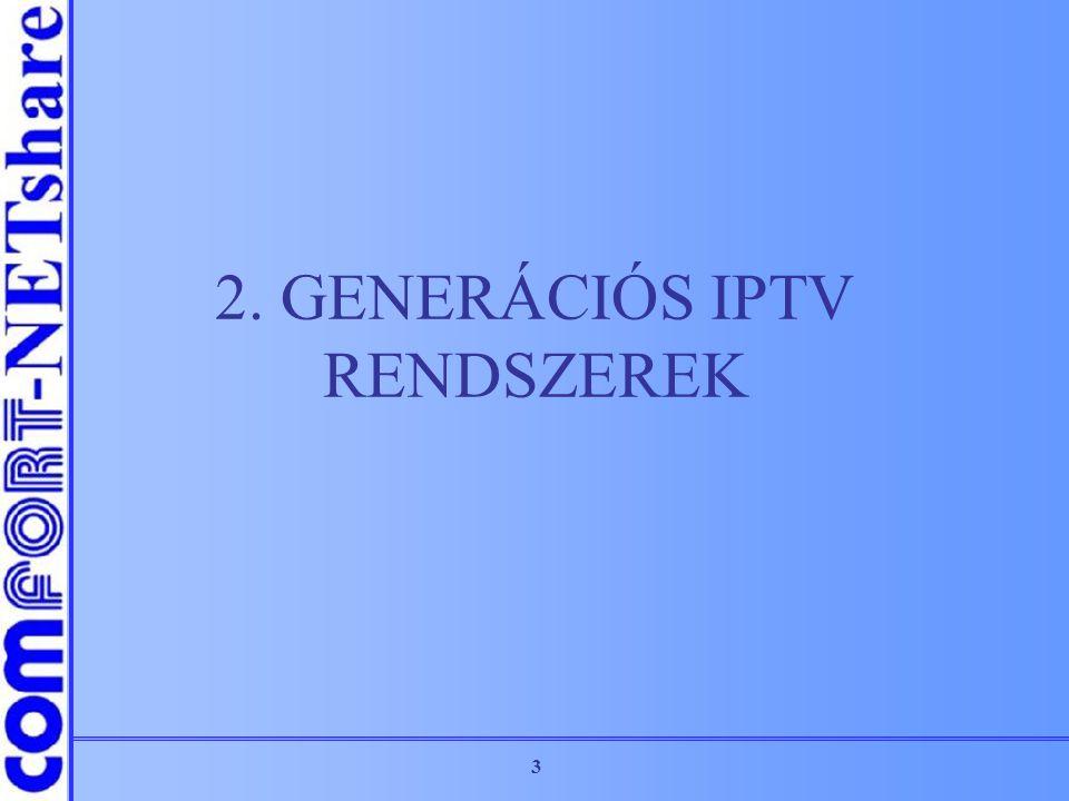 3 2. GENERÁCIÓS IPTV RENDSZEREK