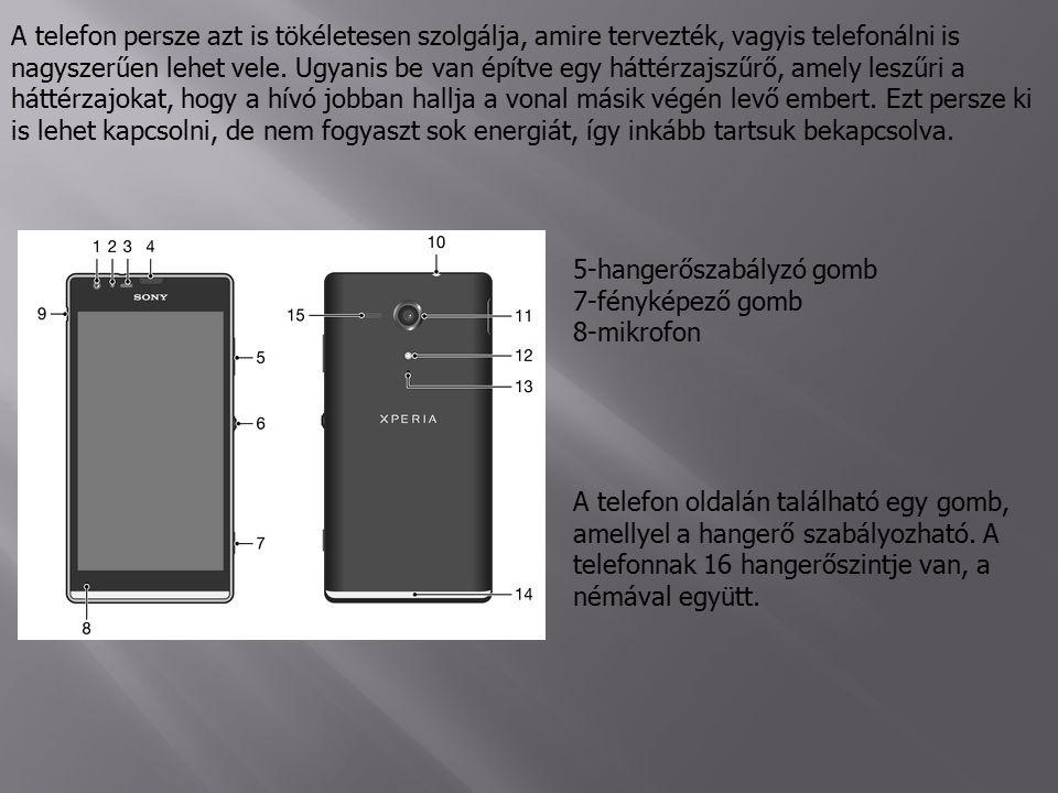 A telefon persze azt is tökéletesen szolgálja, amire tervezték, vagyis telefonálni is nagyszerűen lehet vele.