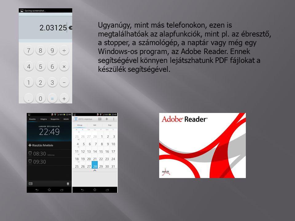 Ugyanúgy, mint más telefonokon, ezen is megtalálhatóak az alapfunkciók, mint pl.