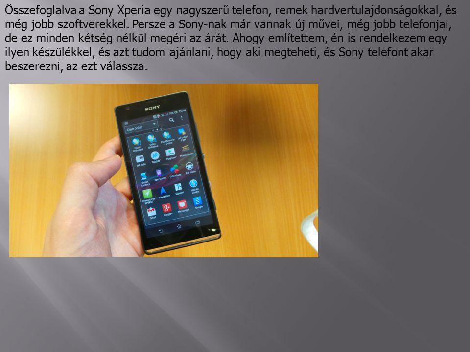 Összefoglalva a Sony Xperia egy nagyszerű telefon, remek hardvertulajdonságokkal, és még jobb szoftverekkel.
