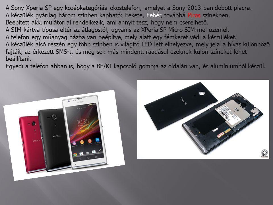 A Sony Xperia SP egy középkategóriás okostelefon, amelyet a Sony 2013-ban dobott piacra.