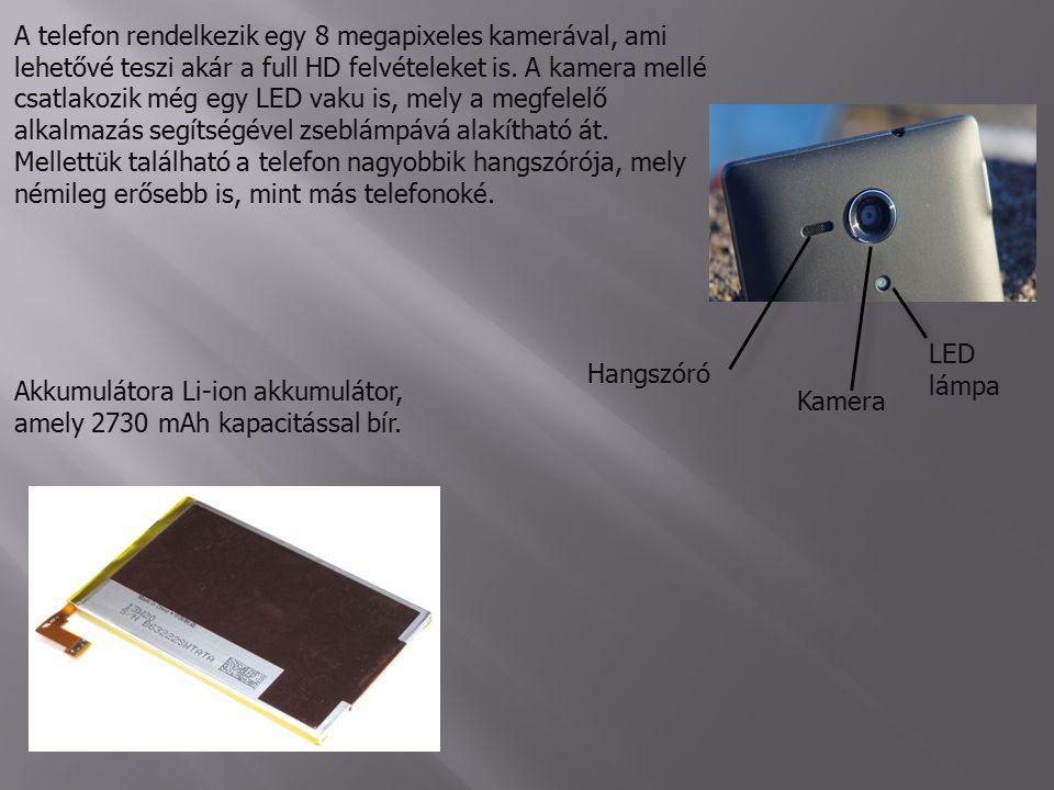 A telefon rendelkezik egy 8 megapixeles kamerával, ami lehetővé teszi akár a full HD felvételeket is.