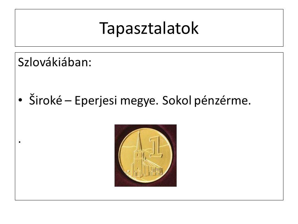 Tapasztalatok Szlovákiában: Široké – Eperjesi megye. Sokol pénzérme..
