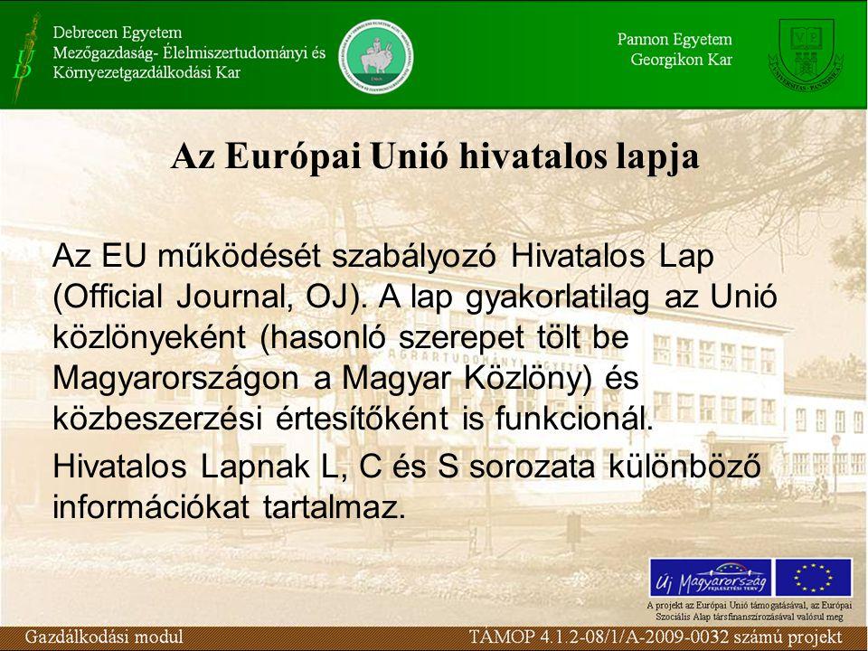 Az Európai Unió hivatalos lapja Az EU működését szabályozó Hivatalos Lap (Official Journal, OJ).