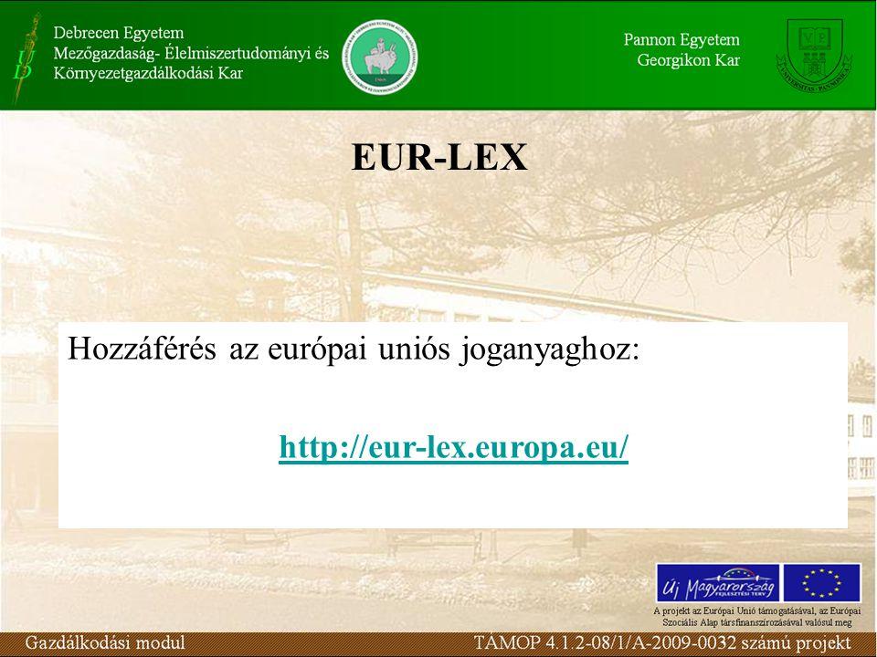 Hozzáférés az európai uniós joganyaghoz: http://eur-lex.europa.eu/ EUR-LEX