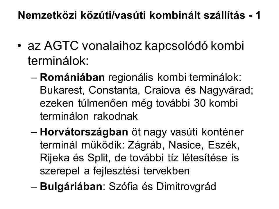 az AGTC vonalaihoz kapcsolódó kombi terminálok: –Romániában regionális kombi terminálok: Bukarest, Constanta, Craiova és Nagyvárad; ezeken túlmenően m