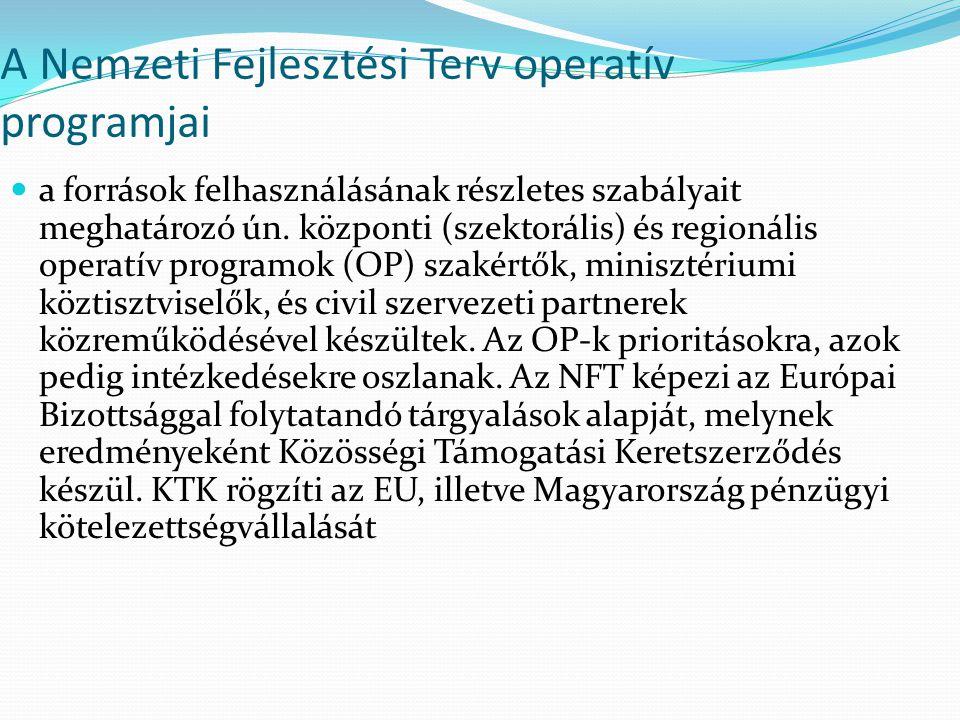 A Nemzeti Fejlesztési Terv operatív programjai a források felhasználásának részletes szabályait meghatározó ún. központi (szektorális) és regionális o
