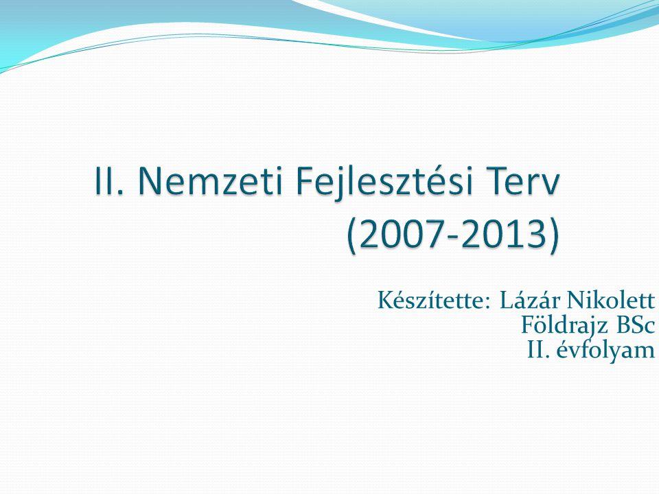 Készítette: Lázár Nikolett Földrajz BSc II. évfolyam