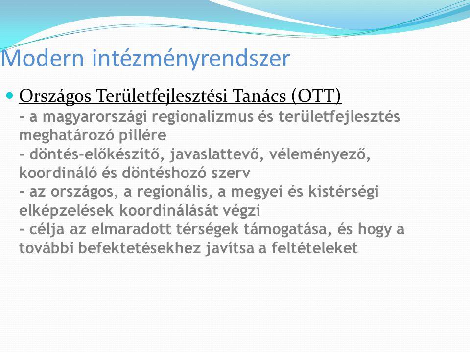 Modern intézményrendszer Országos Területfejlesztési Tanács (OTT) - a magyarországi regionalizmus és területfejlesztés meghatározó pillére - döntés-el