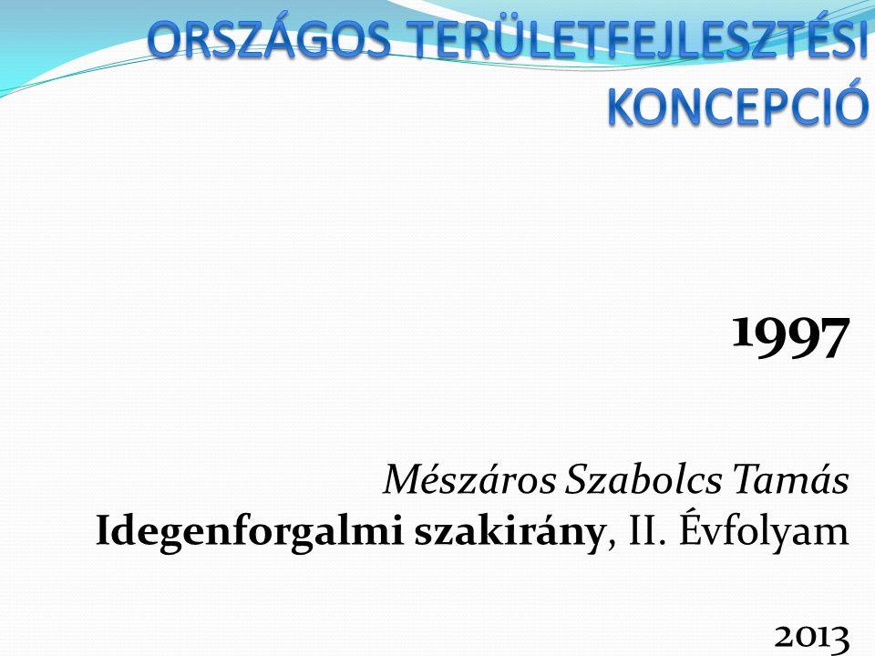 1997 Mészáros Szabolcs Tamás Idegenforgalmi szakirány, II. Évfolyam 2013