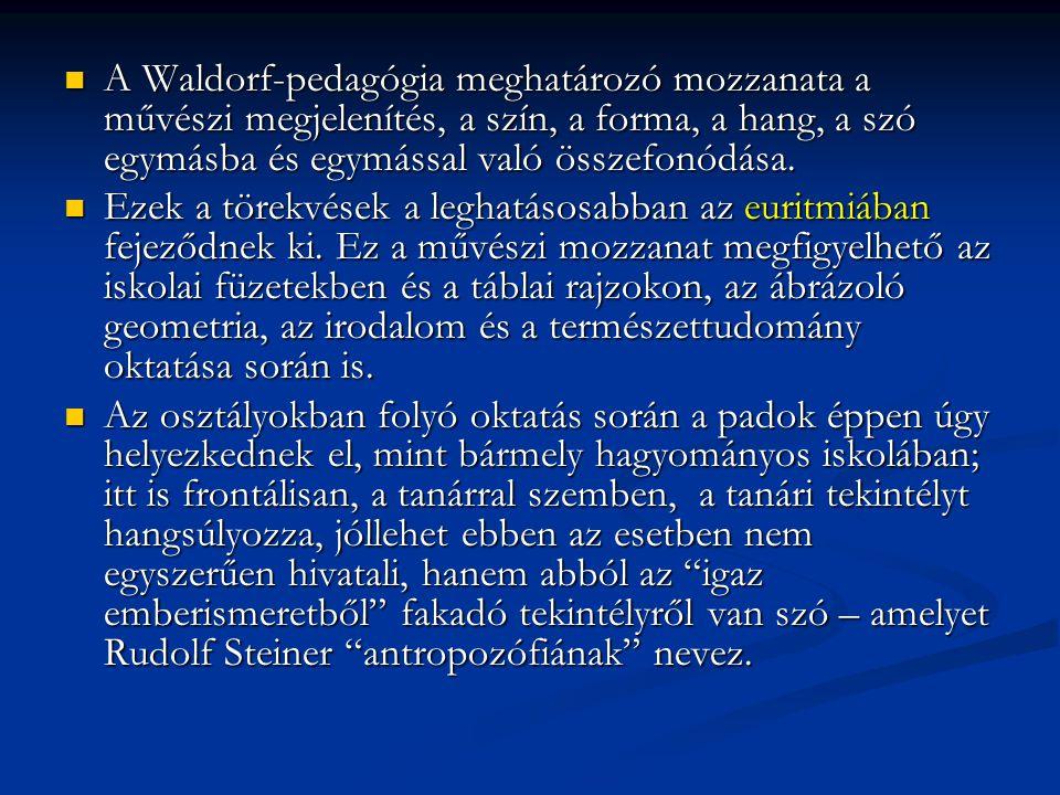 A Waldorf-pedagógia meghatározó mozzanata a művészi megjelenítés, a szín, a forma, a hang, a szó egymásba és egymással való összefonódása. A Waldorf-p