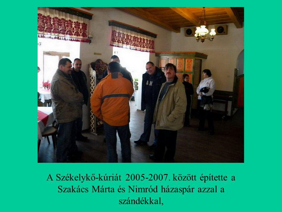 A Székelykő-kúriát 2005-2007.