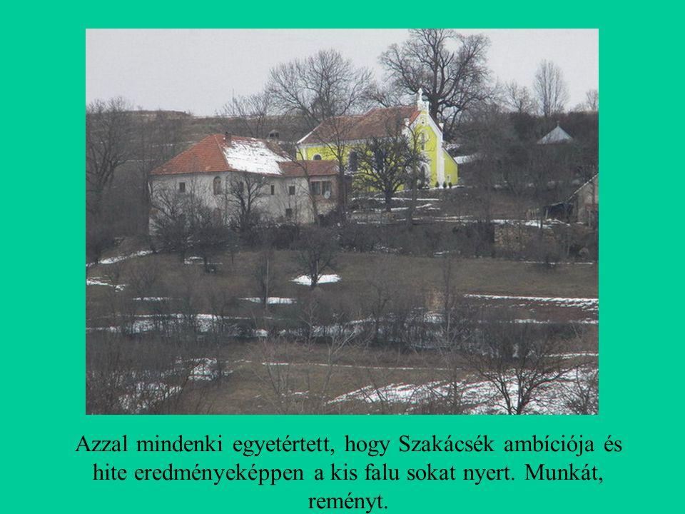Azzal mindenki egyetértett, hogy Szakácsék ambíciója és hite eredményeképpen a kis falu sokat nyert.