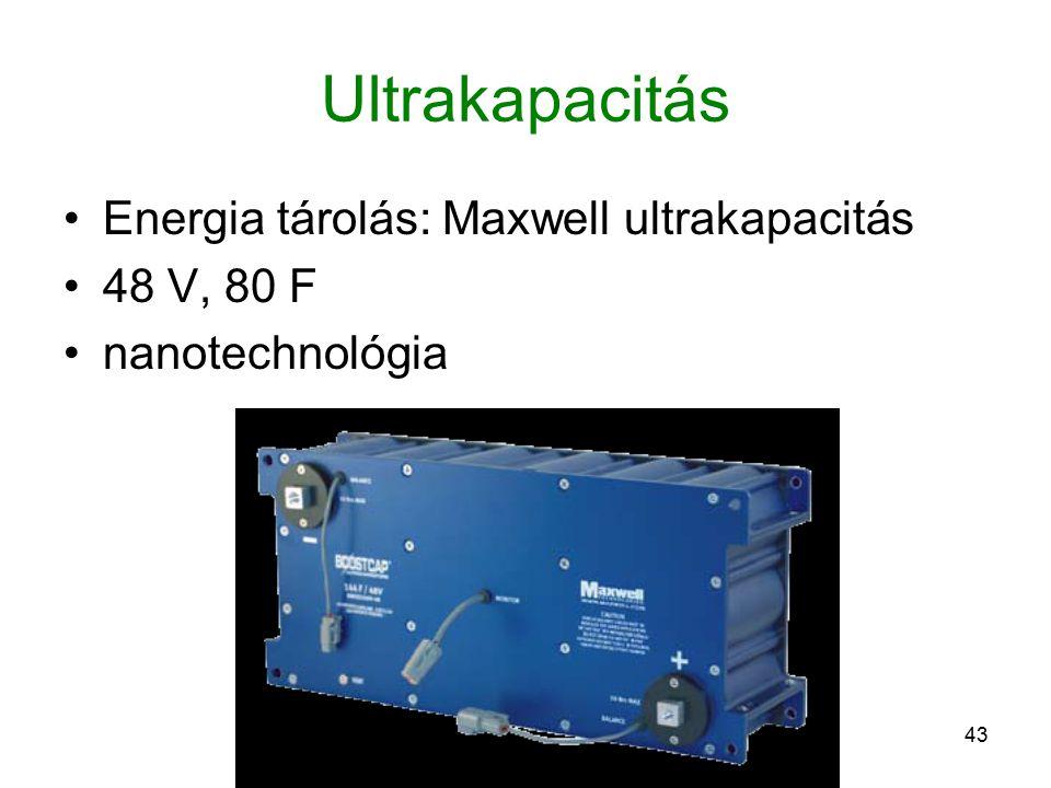43 Ultrakapacitás Energia tárolás: Maxwell ultrakapacitás 48 V, 80 F nanotechnológia