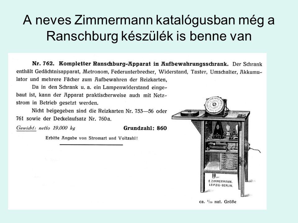 A neves Zimmermann katalógusban még a Ranschburg készülék is benne van