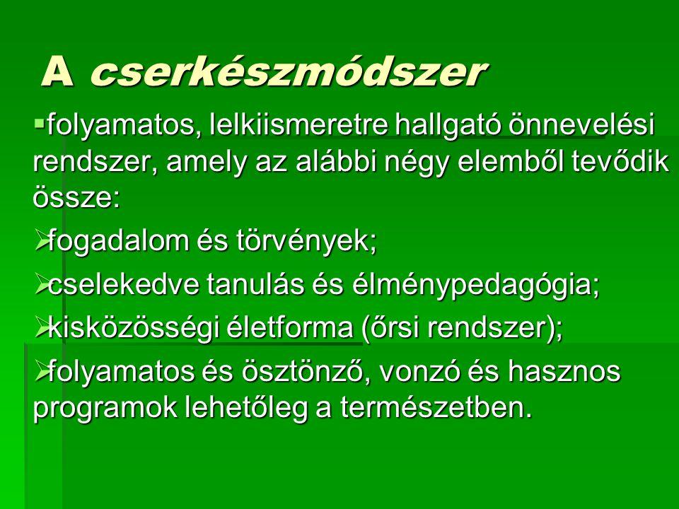 A cserkészmódszer  folyamatos, lelkiismeretre hallgató önnevelési rendszer, amely az alábbi négy elemből tevődik össze:  fogadalom és törvények;  c