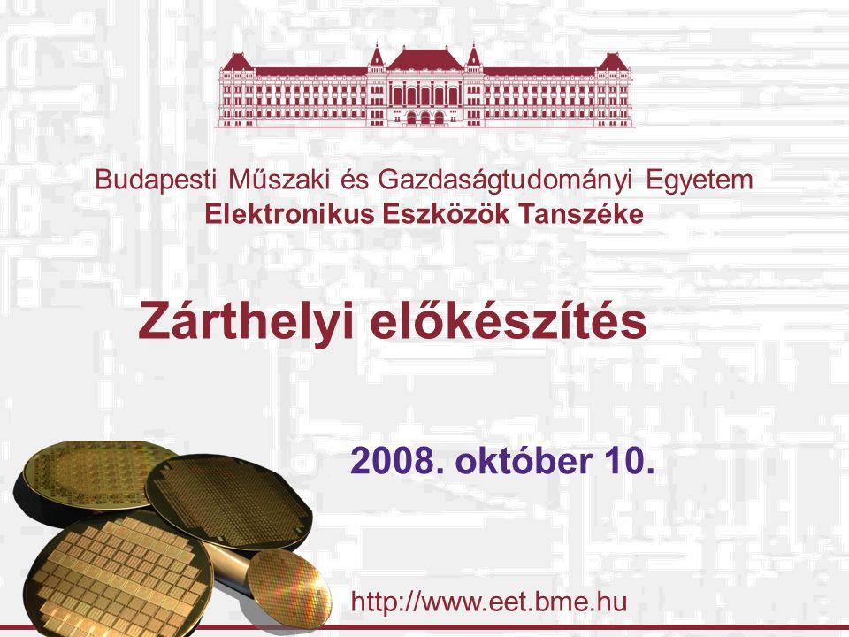 http://www.eet.bme.hu Budapesti Műszaki és Gazdaságtudományi Egyetem Elektronikus Eszközök Tanszéke Zárthelyi előkészítés 2008.