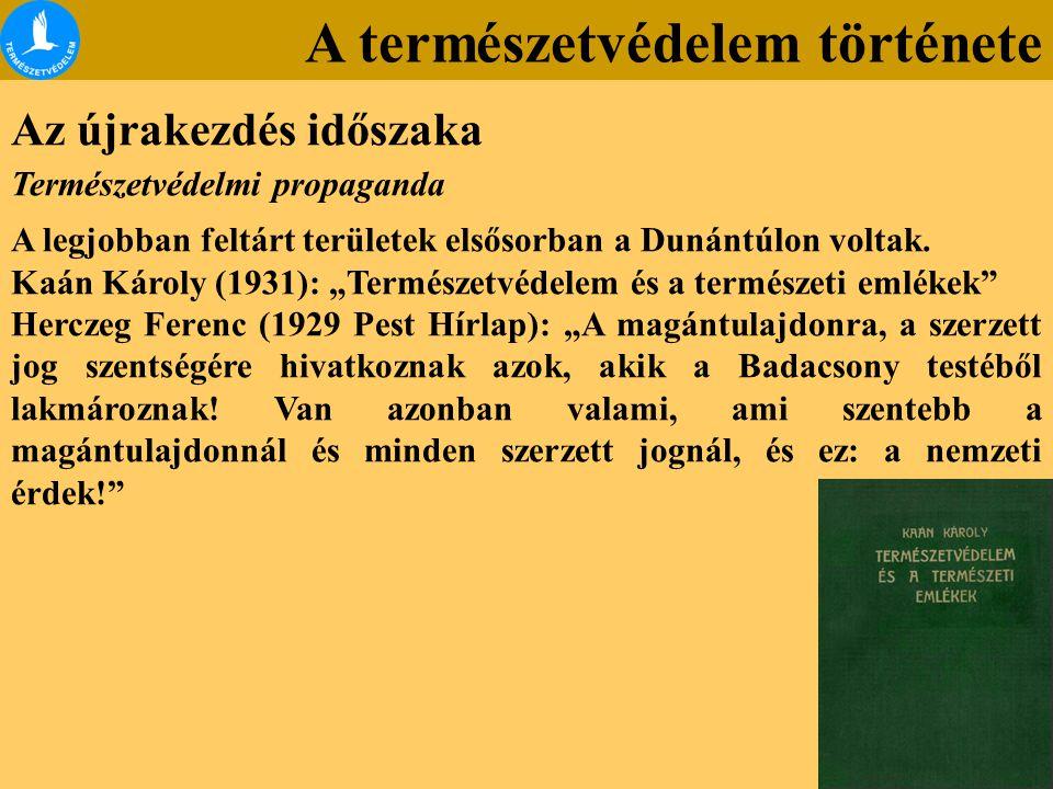 A természetvédelem története Az újrakezdés időszaka Természetvédelmi propaganda A legjobban feltárt területek elsősorban a Dunántúlon voltak.