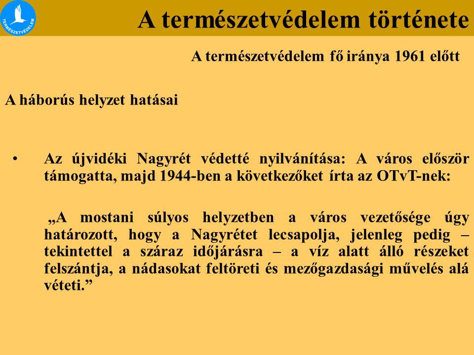 """A háborús helyzet hatásai Az újvidéki Nagyrét védetté nyilvánítása: A város először támogatta, majd 1944-ben a következőket írta az OTvT-nek: """"A mosta"""