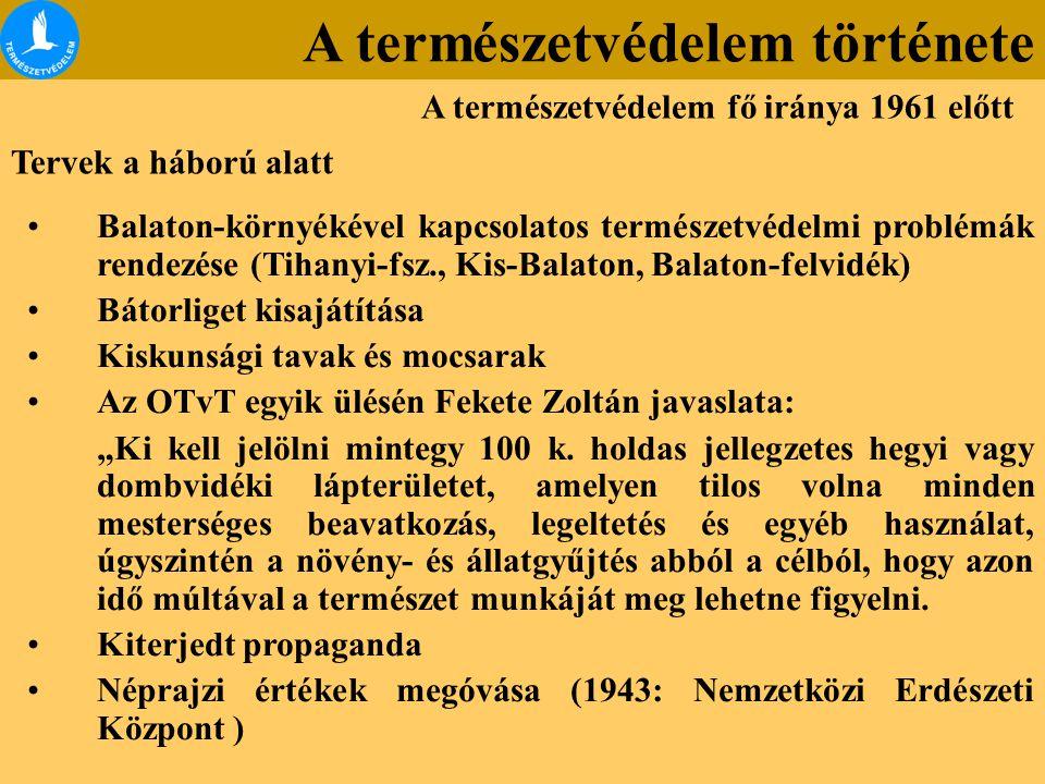 Tervek a háború alatt Balaton-környékével kapcsolatos természetvédelmi problémák rendezése (Tihanyi-fsz., Kis-Balaton, Balaton-felvidék) Bátorliget ki