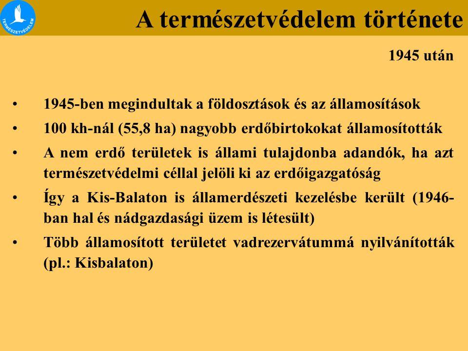 1945-ben megindultak a földosztások és az államosítások 100 kh-nál (55,8 ha) nagyobb erdőbirtokokat államosították A nem erdő területek is állami tula