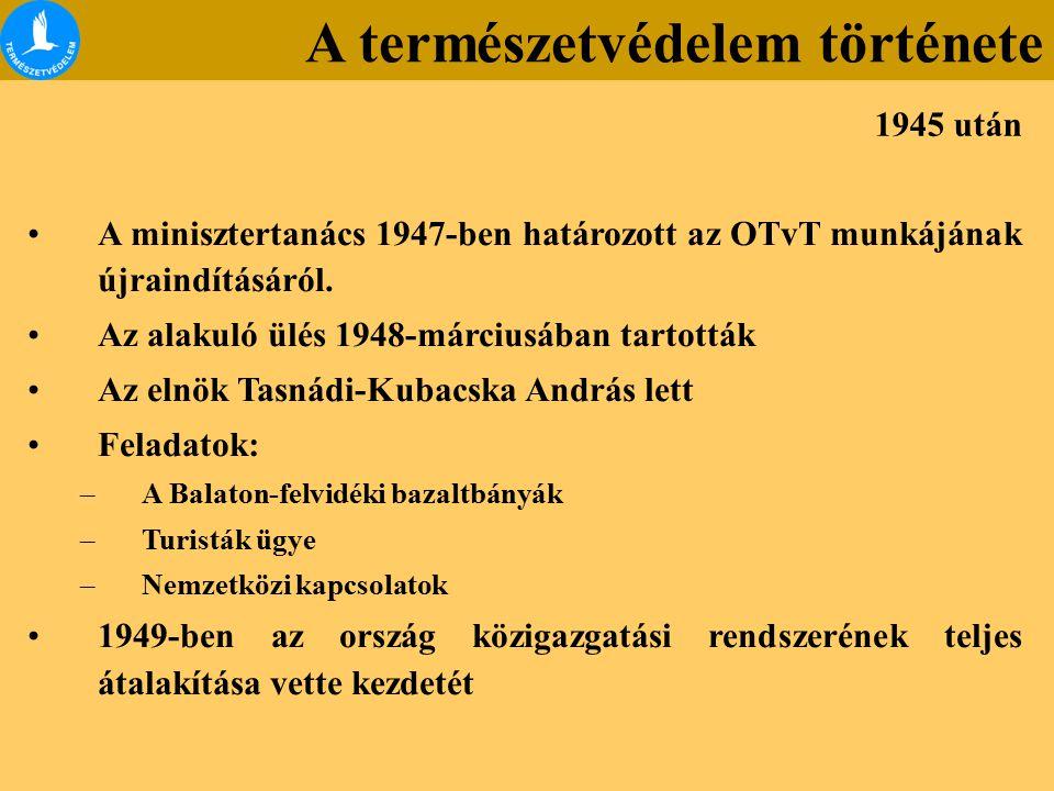A minisztertanács 1947-ben határozott az OTvT munkájának újraindításáról. Az alakuló ülés 1948-márciusában tartották Az elnök Tasnádi-Kubacska András