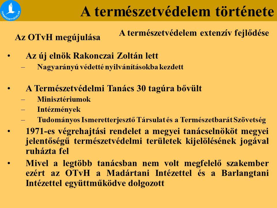 Az új elnök Rakonczai Zoltán lett –Nagyarányú védetté nyilvánításokba kezdett A Természetvédelmi Tanács 30 tagúra bővült –Minisztériumok –Intézmények