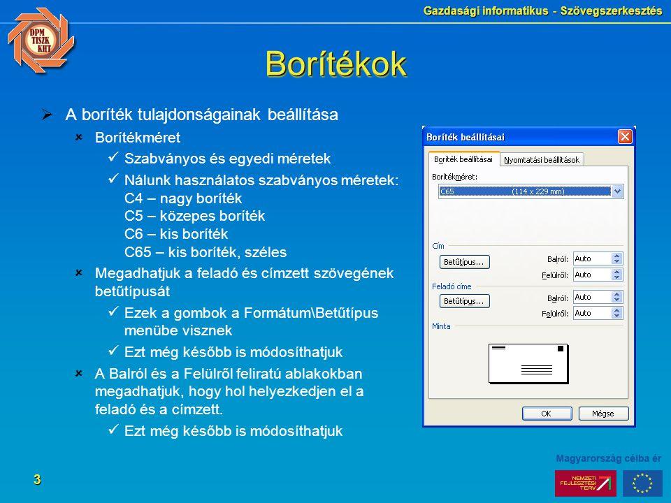 Gazdasági informatikus - Szövegszerkesztés 4 BorítékokBorítékok  2.