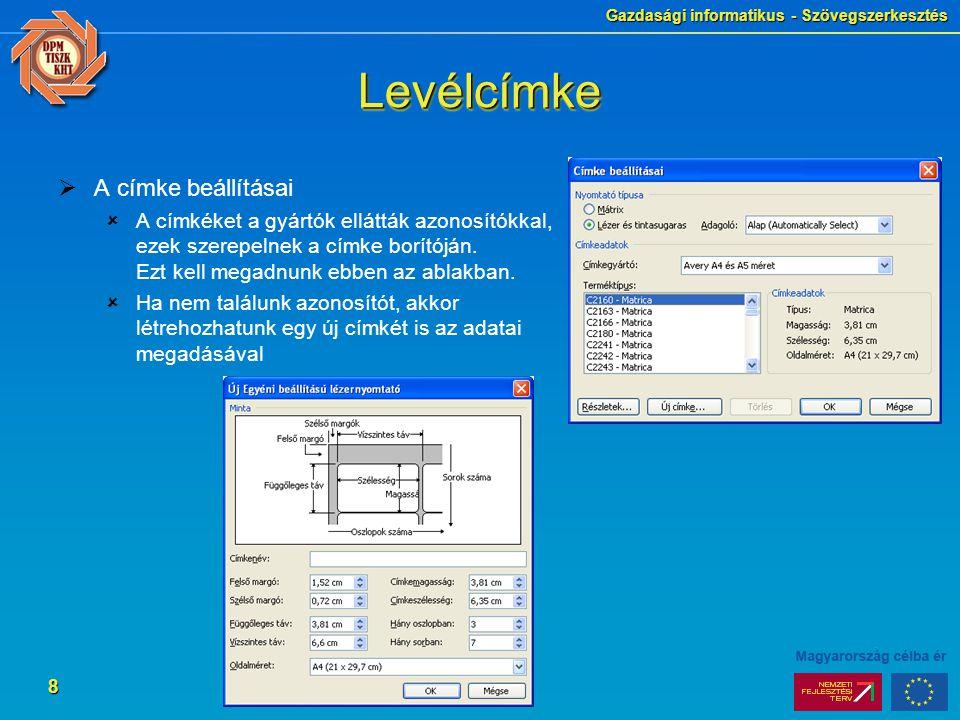 Gazdasági informatikus - Szövegszerkesztés 9 LevélcímkeLevélcímke  7.