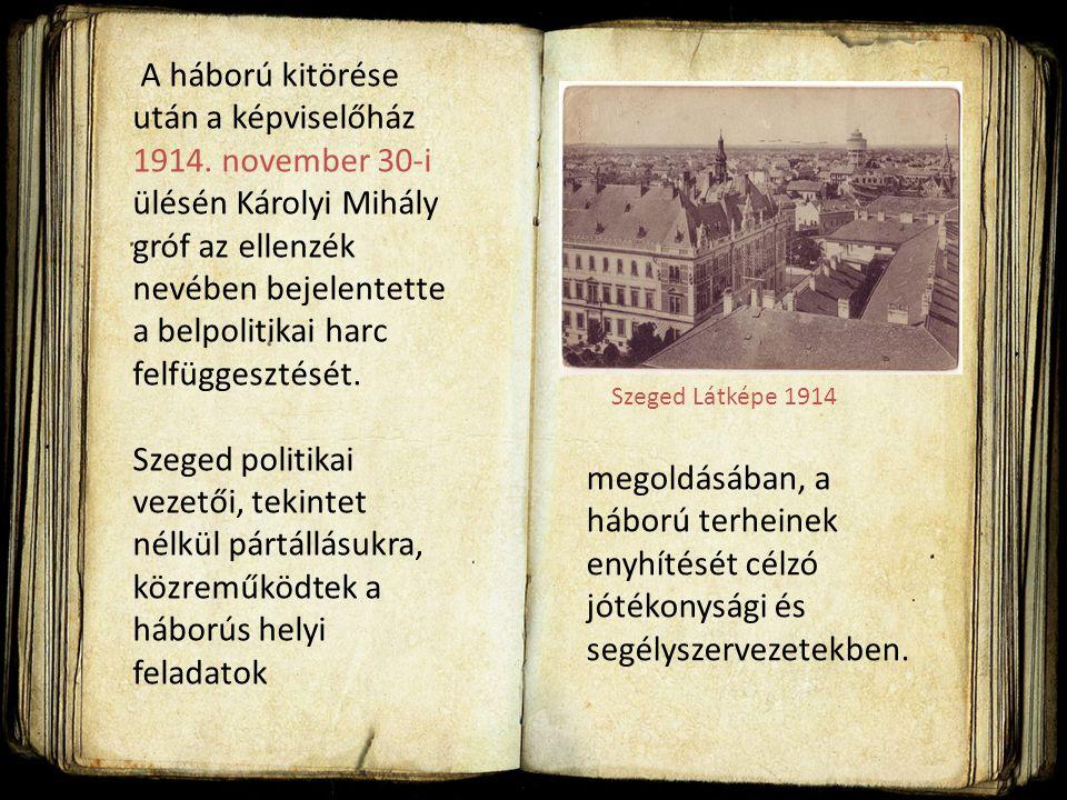 Az I. Világháború idején Szeged