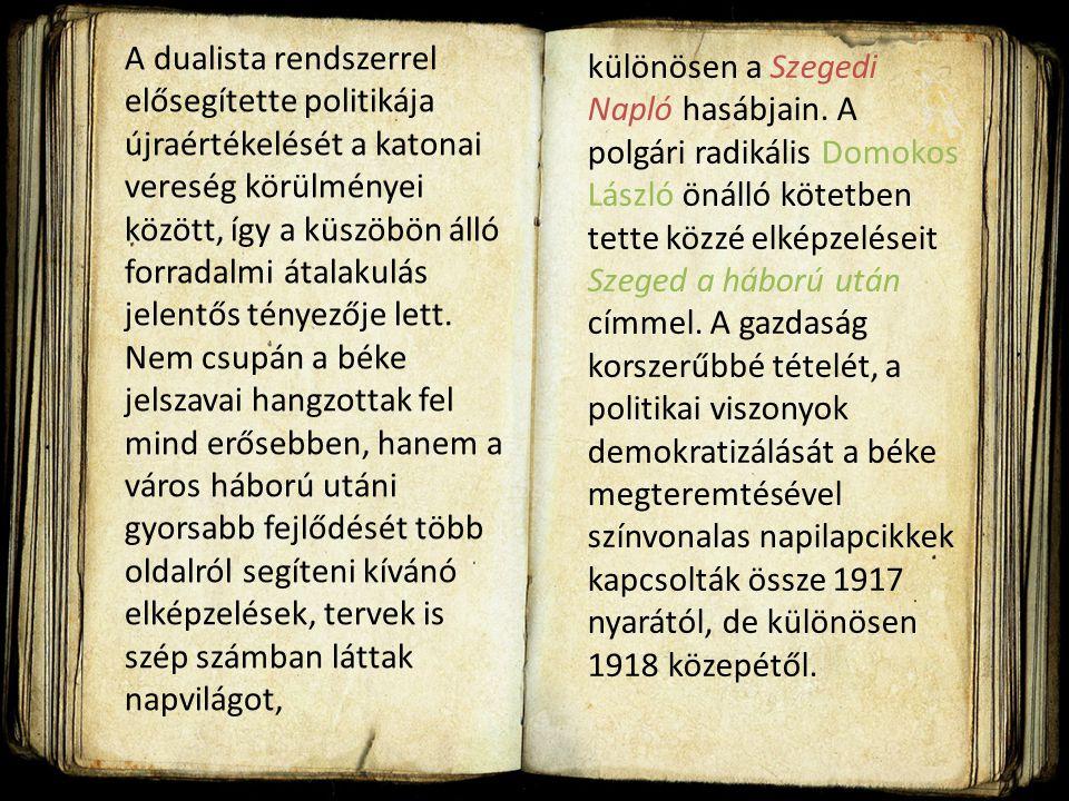 különösen a Szegedi Napló hasábjain.