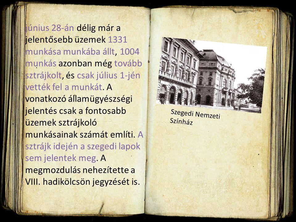 június 28-án délig már a jelentősebb üzemek 1331 munkása munkába állt, 1004 munkás azonban még tovább sztrájkolt, és csak július 1-jén vették fel a munkát.