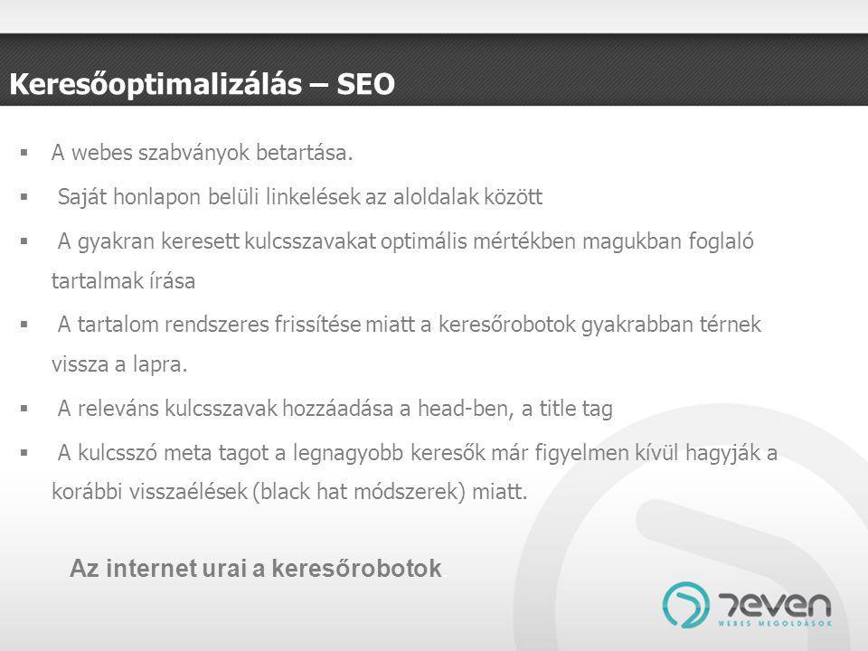 Keresőoptimalizálás – SEO  A webes szabványok betartása.