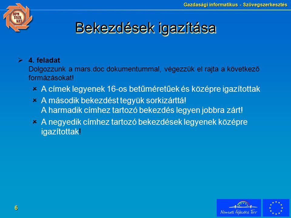 Gazdasági informatikus - Szövegszerkesztés 6 Bekezdések igazítása  4.