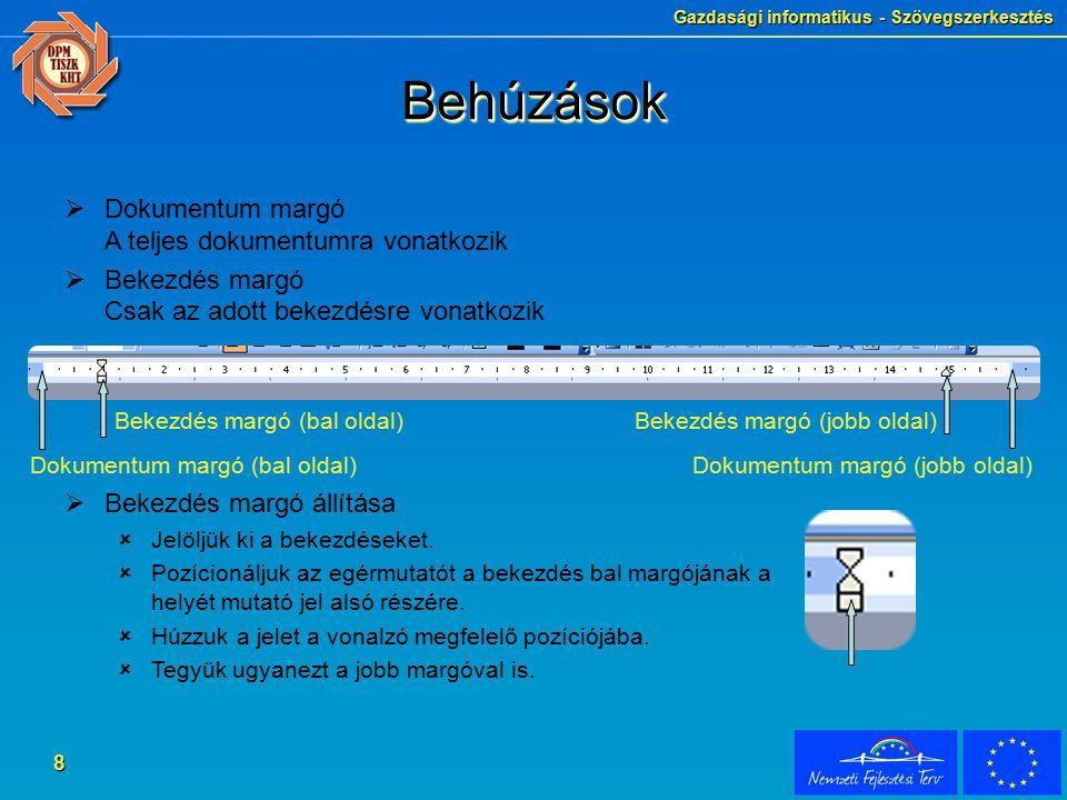 Gazdasági informatikus - Szövegszerkesztés 9 BehúzásokBehúzások  5.
