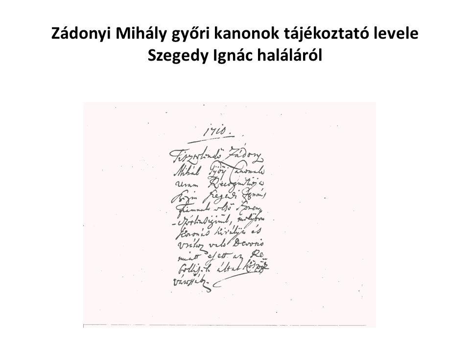 Zádonyi Mihály győri kanonok tájékoztató levele Szegedy Ignác haláláról