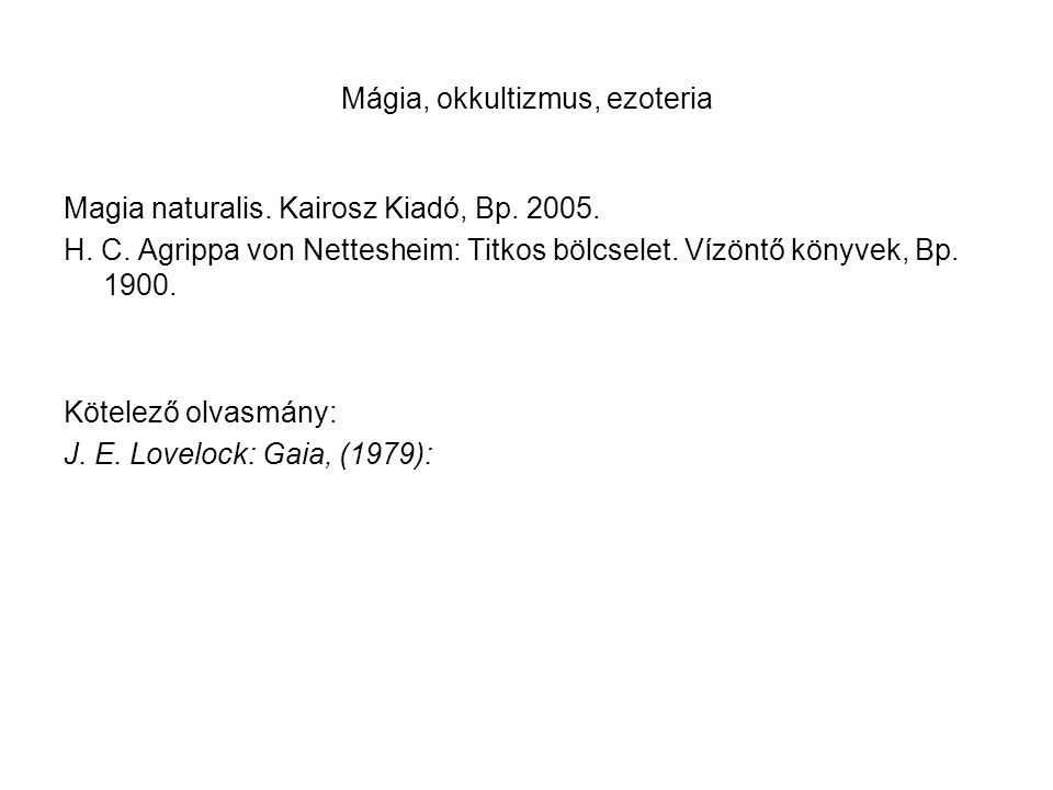 Mágia, okkultizmus, ezoteria Magia naturalis. Kairosz Kiadó, Bp.
