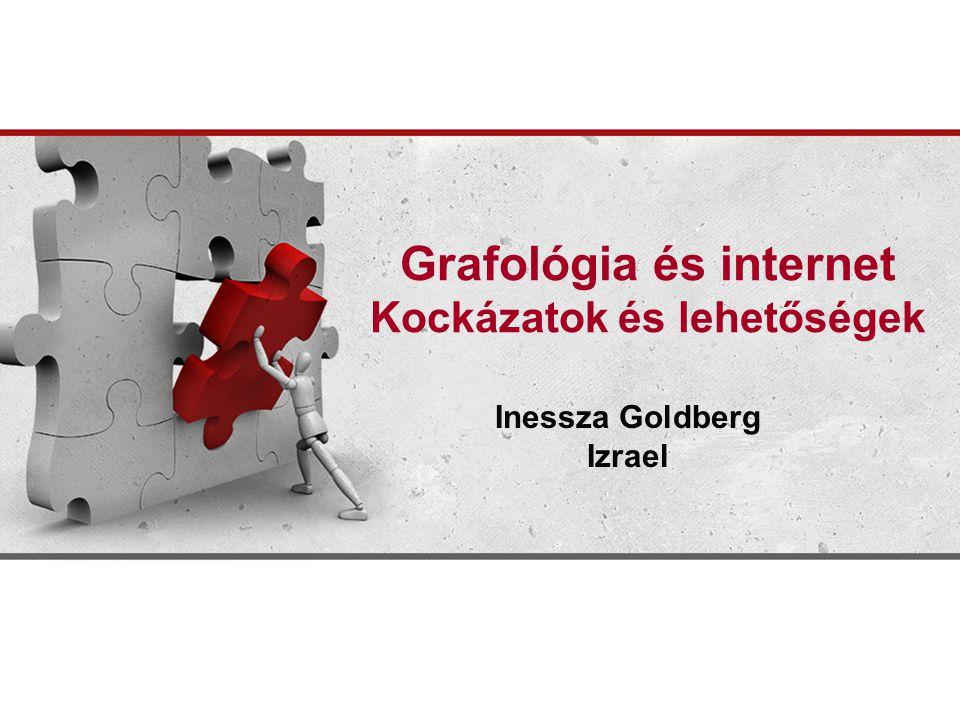 Grafológia és internet Kockázatok és lehetőségek Inessza Goldberg Izrael