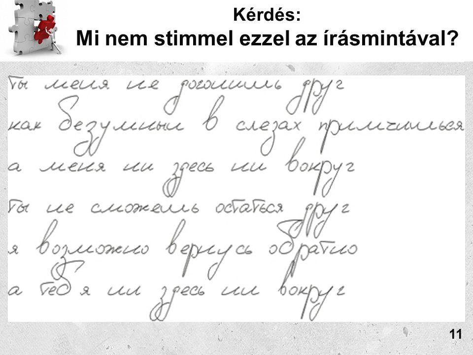 Kérdés: Mi nem stimmel ezzel az írásmintával? 11