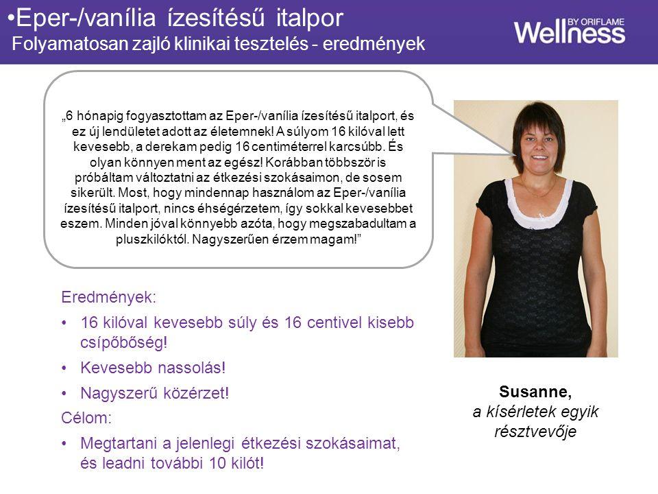 Susanne, a kísérletek egyik résztvevője Eredmények: 16 kilóval kevesebb súly és 16 centivel kisebb csípőbőség.